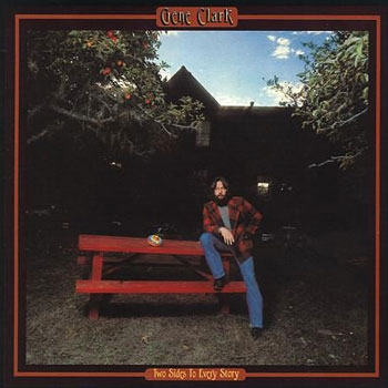 Gene Clark <BR>Two Sides To Every Story (1977)