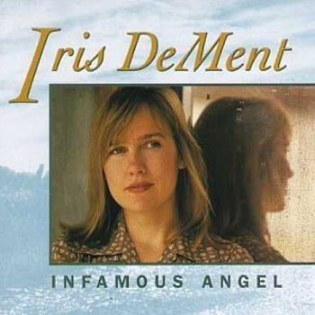Iris DeMent <BR>Infamous Angel (1992)