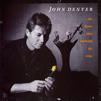John Denver<BR>Flower That Shattered the Stone (1990)