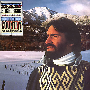 Dan Fogelberg<BR>High Country Snows (1985)