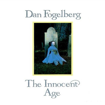 Dan Fogelberg<BR>The Innocent Age (1981)