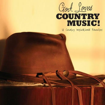 Various Artists<BR>God Loves Country Music: 12 Country Inspirational Favorites (2007)