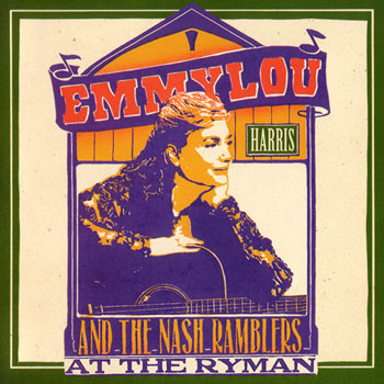 Emmylou Harris & the Nash Ramblers<BR>Live at the Ryman (1992)