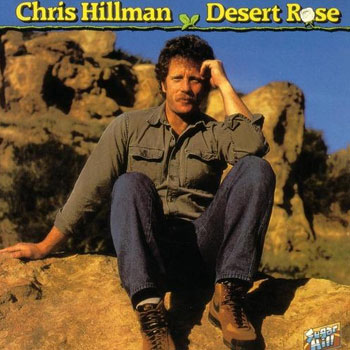 Chris Hillman<BR>Desert Rose (1984)