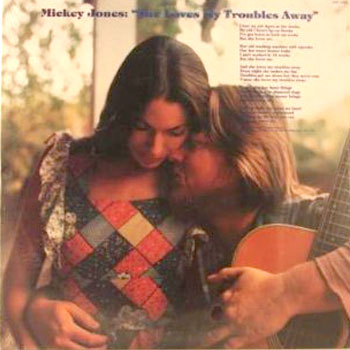 Mickey Jones<BR>She Loves My Troubles Away (1978)