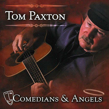 Tom Paxton<BR>Comedians & Angels (2008)