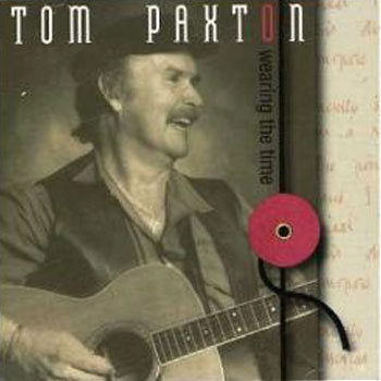 Tom Paxton<BR>Wearing The Time (1994)