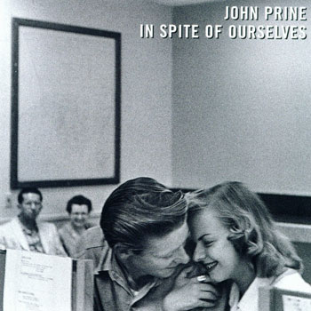 John Prine<BR>In Spite Of Ourselves (1999)