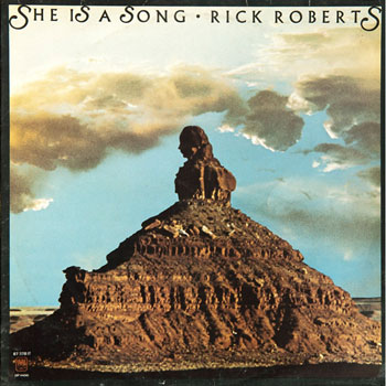 Rick Roberts<BR>She is a Song (1973)