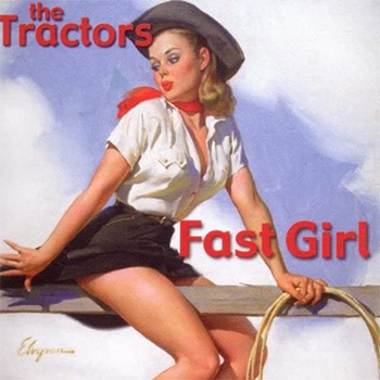 The Tractors<BR>Fast Girl (2001)