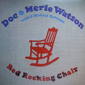 Doc & Merle Watson<BR>Red Rocking Chair (1981)