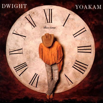 Dwight Yoakam<BR>This Time (1993)